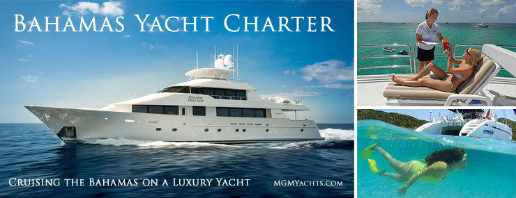 Bahamas Yacht Charters – Vacation on a Luxury Private Yacht