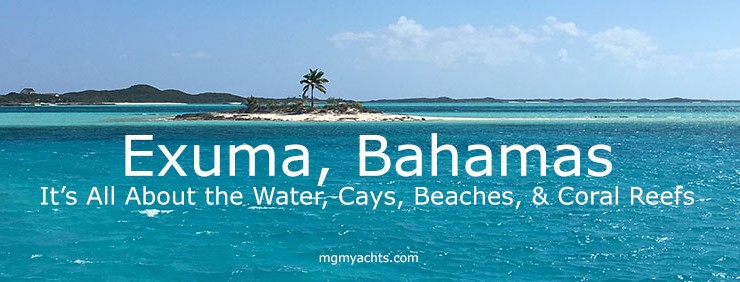 Exuma Bahamas | Yacht Chartering The Exuma Cays and Islands