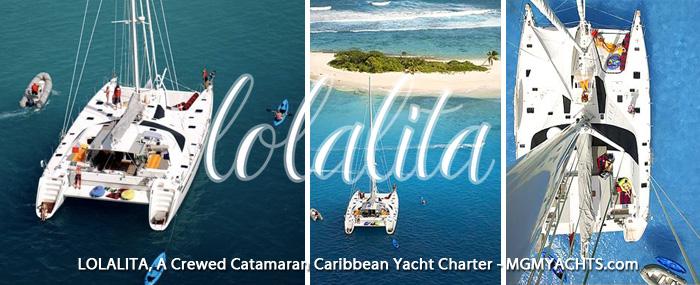 LOLALITA, A Crewed Catamaran Caribbean Yacht Charter - MGMYACHTS.com